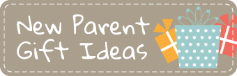 New Parent Gift Ideas